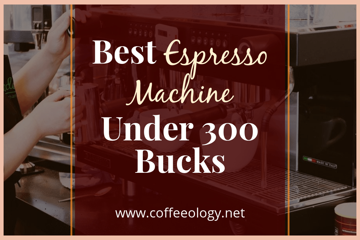 Best-Espresso-Machine-Under-300-Bucks-Cover